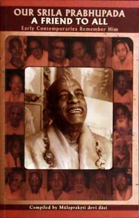 Our Srila Prabhupada -- A Friend to All