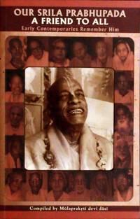 Our Srila Prabhupada -- A Friend to All